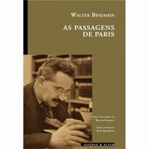 Benjamin, W. (2019). As passagens de Paris. Lisboa: Assírio & Alvim