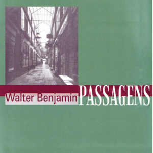 Tiedemann, R.; Bolle, W., Matos, O. C. F. (org) (2016) Passagens de Walter Benjamin. Belo Horizonte: UFMG, Imprensa Oficial de São Paulo.
