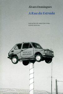 Domingues, A. (2009). A Rua da Estrada. Porto: Dafne Editora