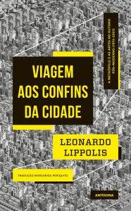 Lippolis, L. (2016). Viagem aos confins da cidade. Lisboa: Antígona