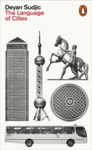 Sudjic, D. (2017). The language of cities. London: Penguin Books