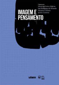 MARTINS, M.L., Miranda, J.B., Oliveira, M. & Godinho, J. (Eds). (2018). Image and Thought.