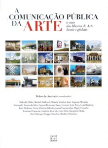 Andrade, P. (eds.) (2016).Public Communication of Art. The case of local and global Art Museums