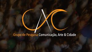 CAC – Comunicação, Arte e Cidade