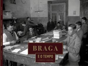 Bandeira, M. (2020). Braga e o Tempo, Comércio e Indústria