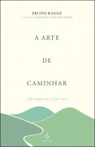 Kagge, E. (2018). A arte de caminhar. Lisboa: Quetzal Editores