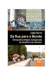 Ferro, L. S. A. P. (2011). From the street to the world: graffiti and parkour configurations and fields of urban possibilities