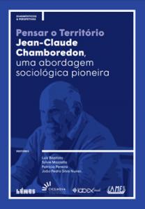Baptista, L; Mazzella, S; Pereira, P. & Nunes, J. P. S. (Eds.) (2021). Pensar o território: Jean-Claude Chamboredon, uma abordagem sociológica pioneira
