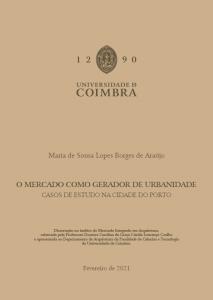 Araujo, M. (2021). O Mercado como Gerador de Urbanidade. Casos de estudo na cidade do Porto